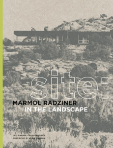 SITE: MARMOL RADZINER IN THE LANDSCAPE, by architects Leo Marmol and Ron Radziner